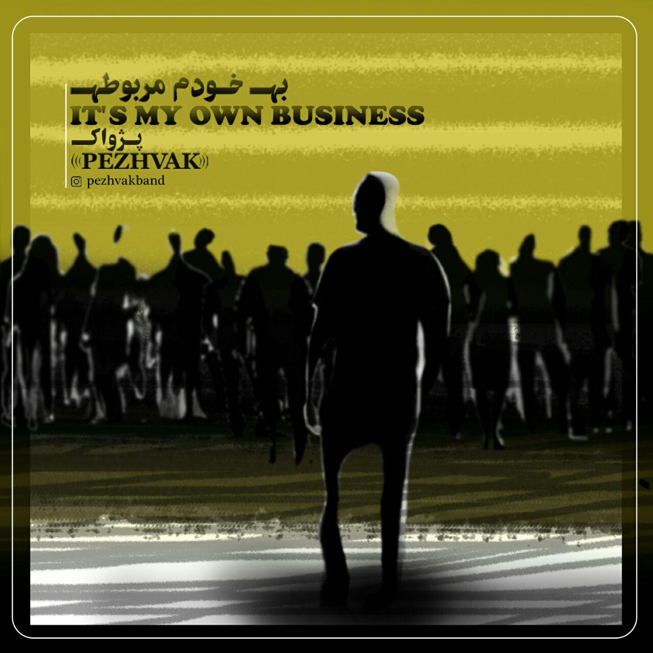 Pezhvak Band – It's my own business
